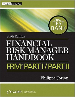Financial Risk Manager Handbook By Jorion, Philippe/ Global Association of Risk Professionals (COR)