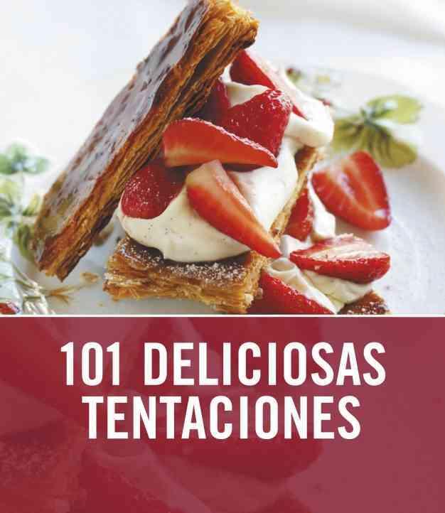 101 deliciosas tentaciones / 101 Teatime Treats By Hornby, Jane/ Tapia, Fernando E. Napoles (TRN)
